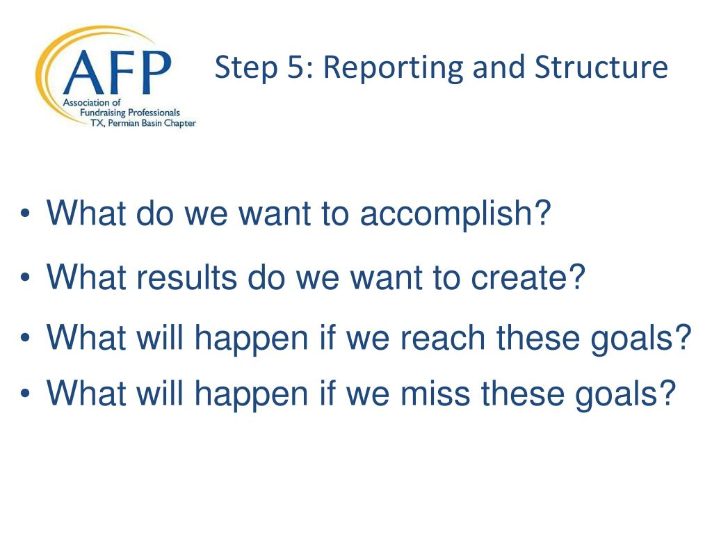 Step 5: Reporting and Structure