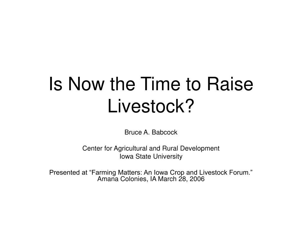Is Now the Time to Raise Livestock?