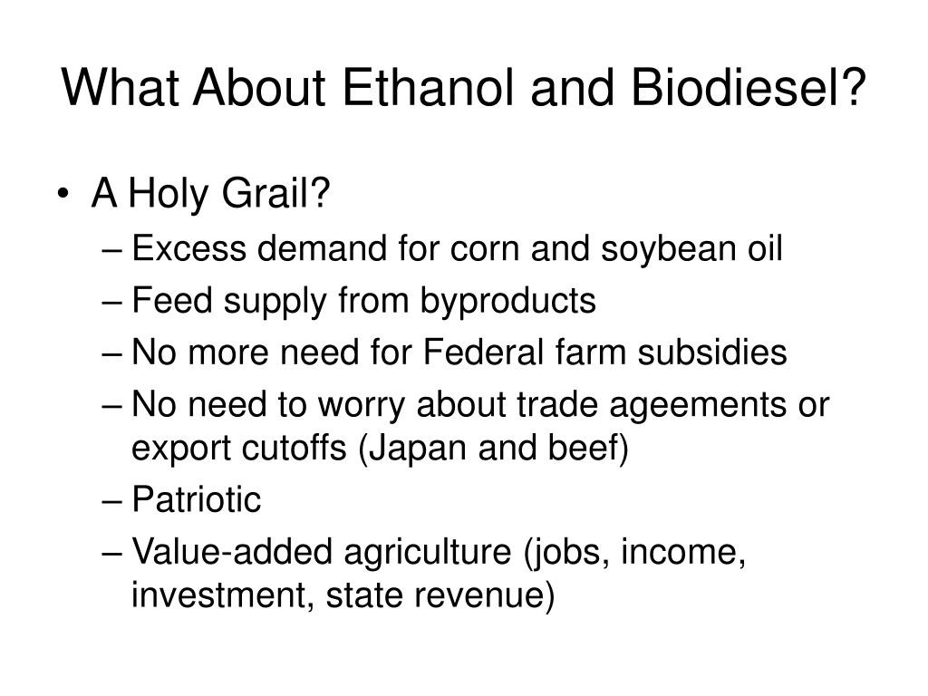 What About Ethanol and Biodiesel?