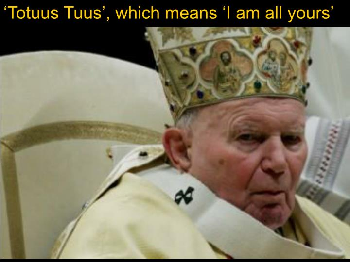 'Totuus Tuus', which means 'I am all yours'