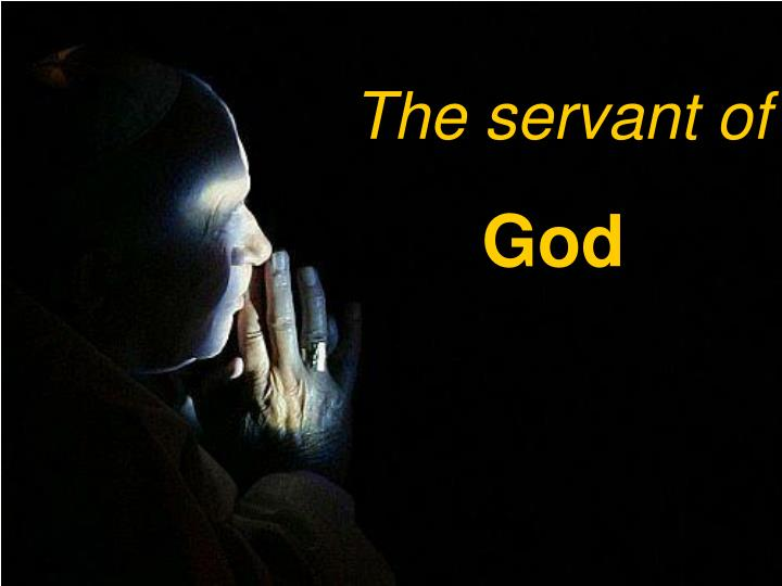 The servant of