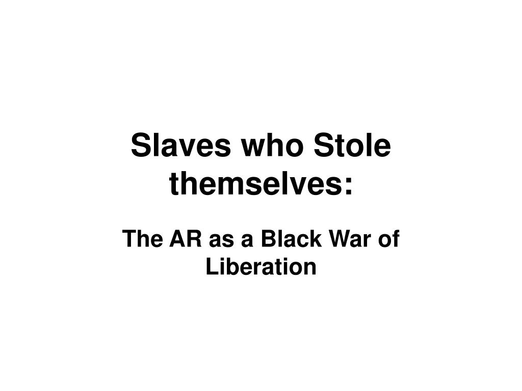 slaves who stole themselves l.