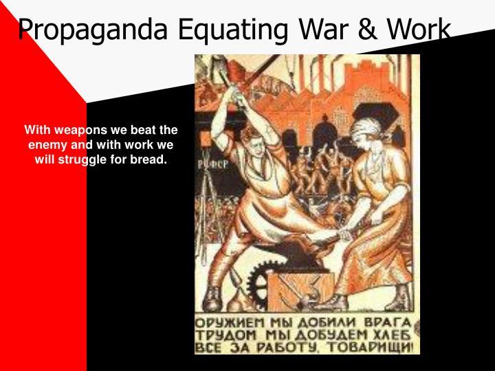 Propaganda Equating War & Work