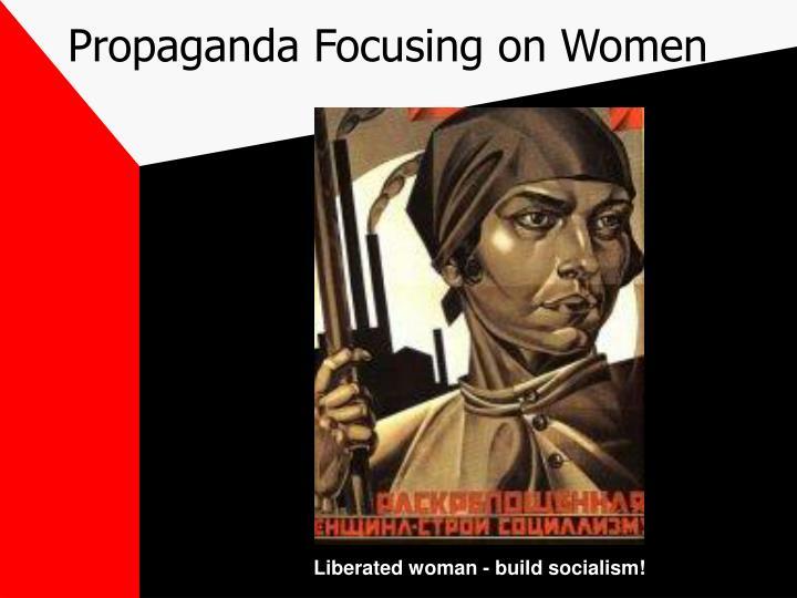Propaganda Focusing on Women