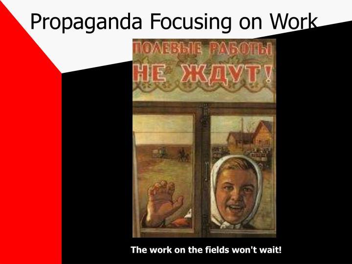 Propaganda Focusing on Work