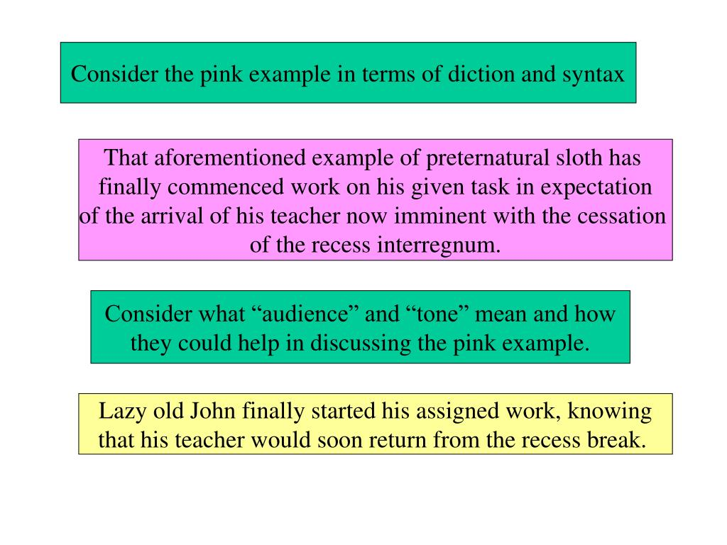 Consider the pink example in terms of diction and syntax