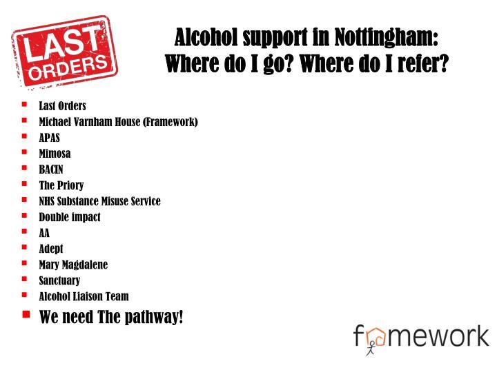 Alcohol support in nottingham where do i go where do i refer
