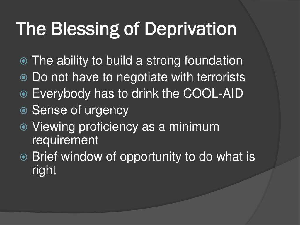 The Blessing of Deprivation