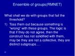 ensemble of groups rmnet83