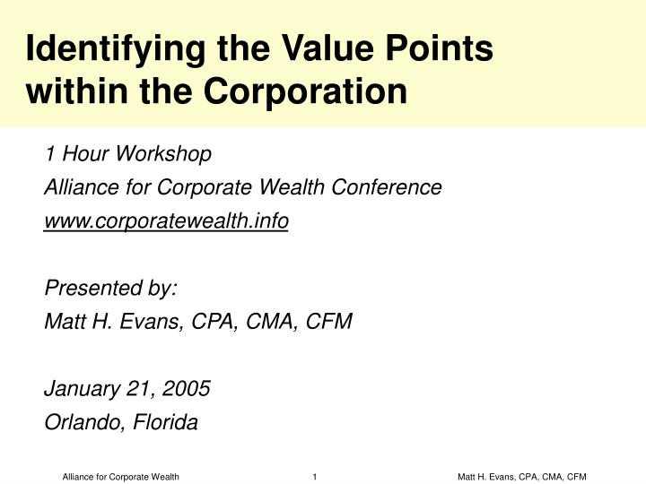 Identifying the value points within the corporation