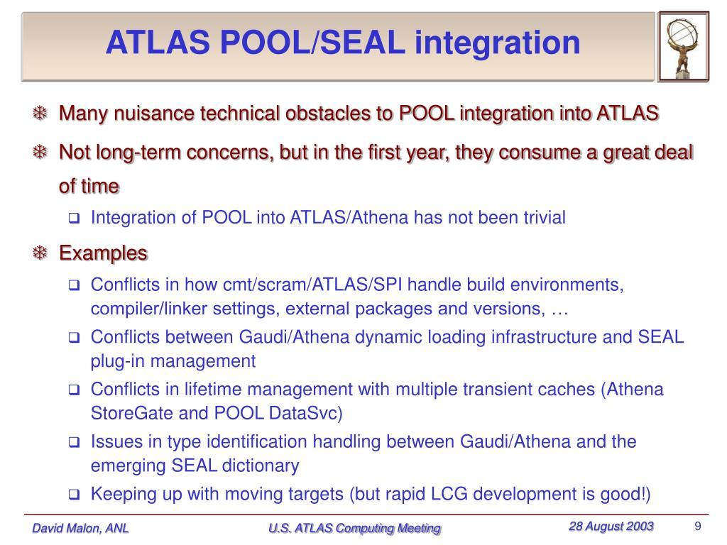 ATLAS POOL/SEAL integration