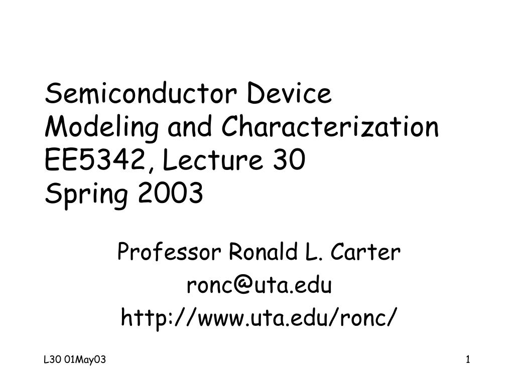 semiconductor device modeling and characterization ee5342 lecture 30 spring 2003 l.