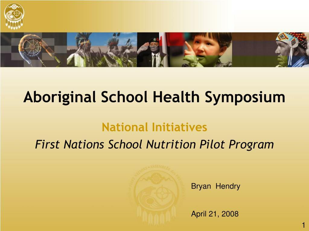 aboriginal school health symposium l.