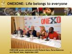 onexone life belongs to everyone