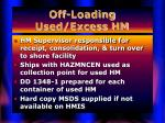 off loading used excess hm