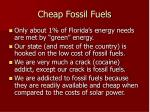 cheap fossil fuels