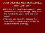 other countries have had success why can t we