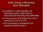 solar energy is becoming more affordable