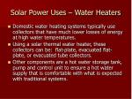 solar power uses water heaters