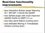 real time functionality improvements