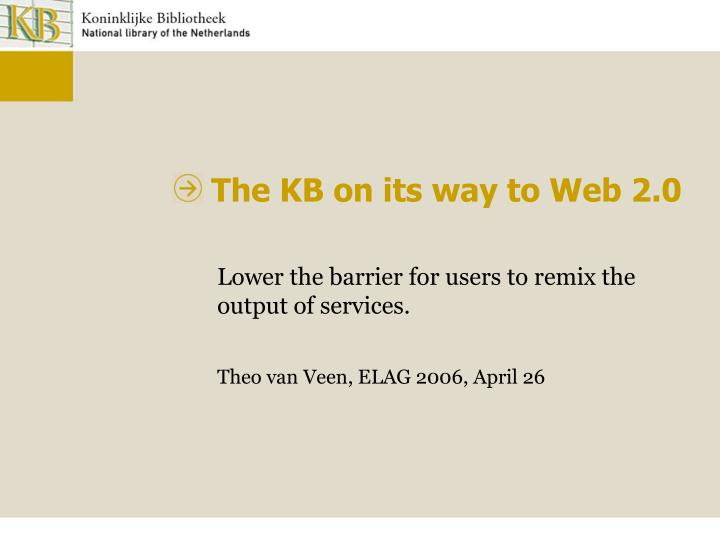 the kb on its way to web 2 0 n.