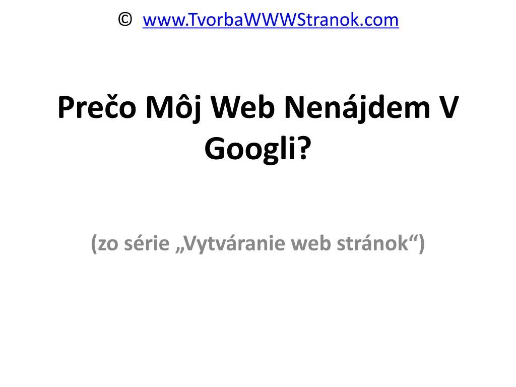 pre o m j web nen jdem v googli l.