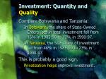 investment quantity and quality