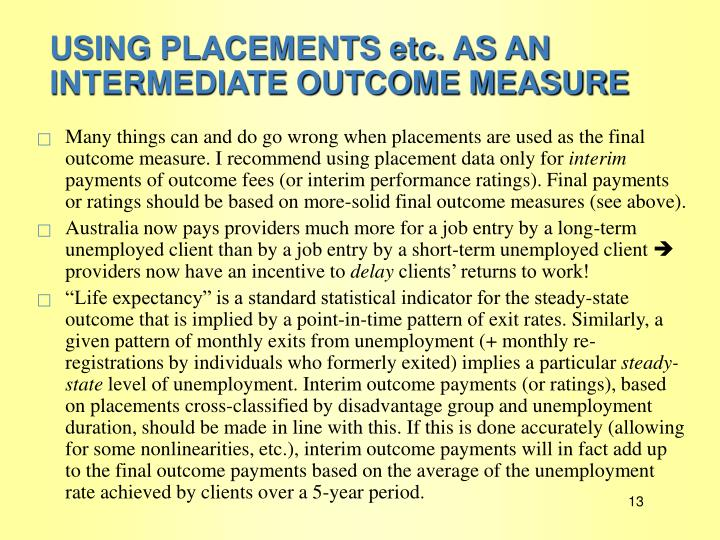 USING PLACEMENTS etc. AS AN INTERMEDIATE OUTCOME MEASURE