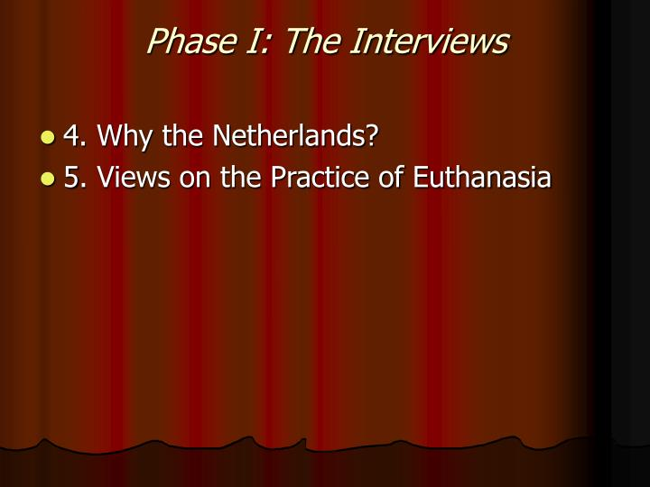 Phase I: The Interviews