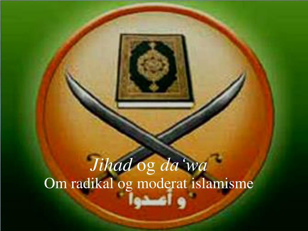 jihad og da wa om radikal og moderat islamisme l.