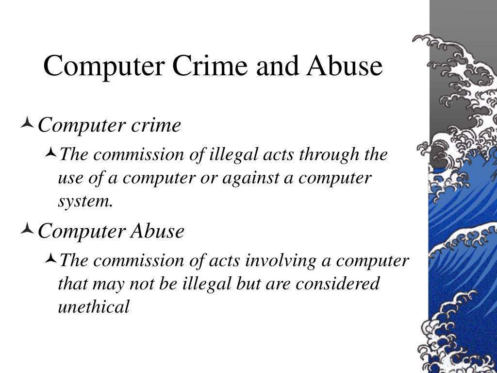 Computer Crime and Abuse