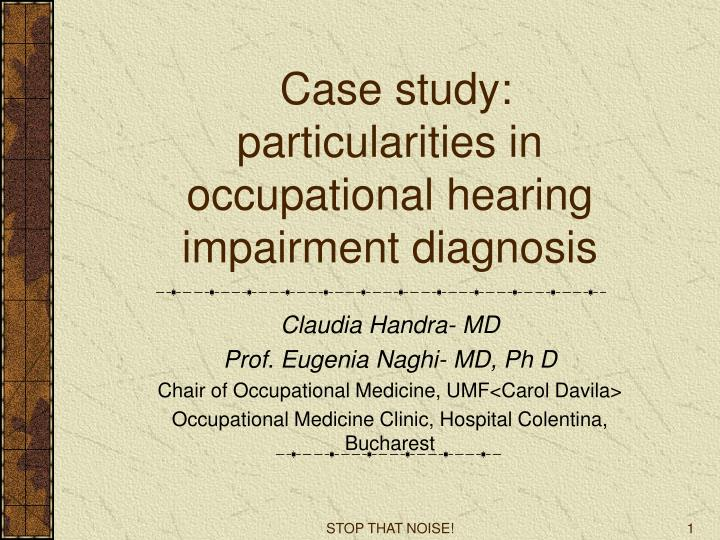 Case study particularities in occupational hearing impairment diagnosis