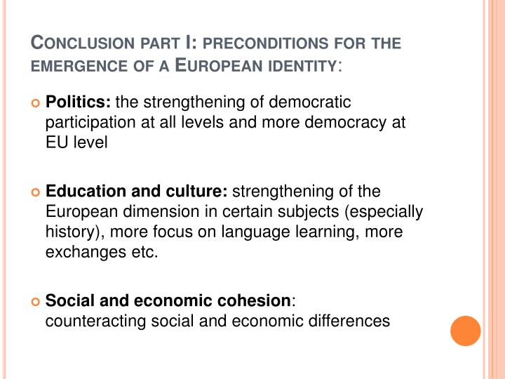 Conclusion part I: preconditions for the emergence of a European identity