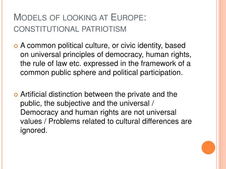 Models of looking at Europe: constitutional patriotism