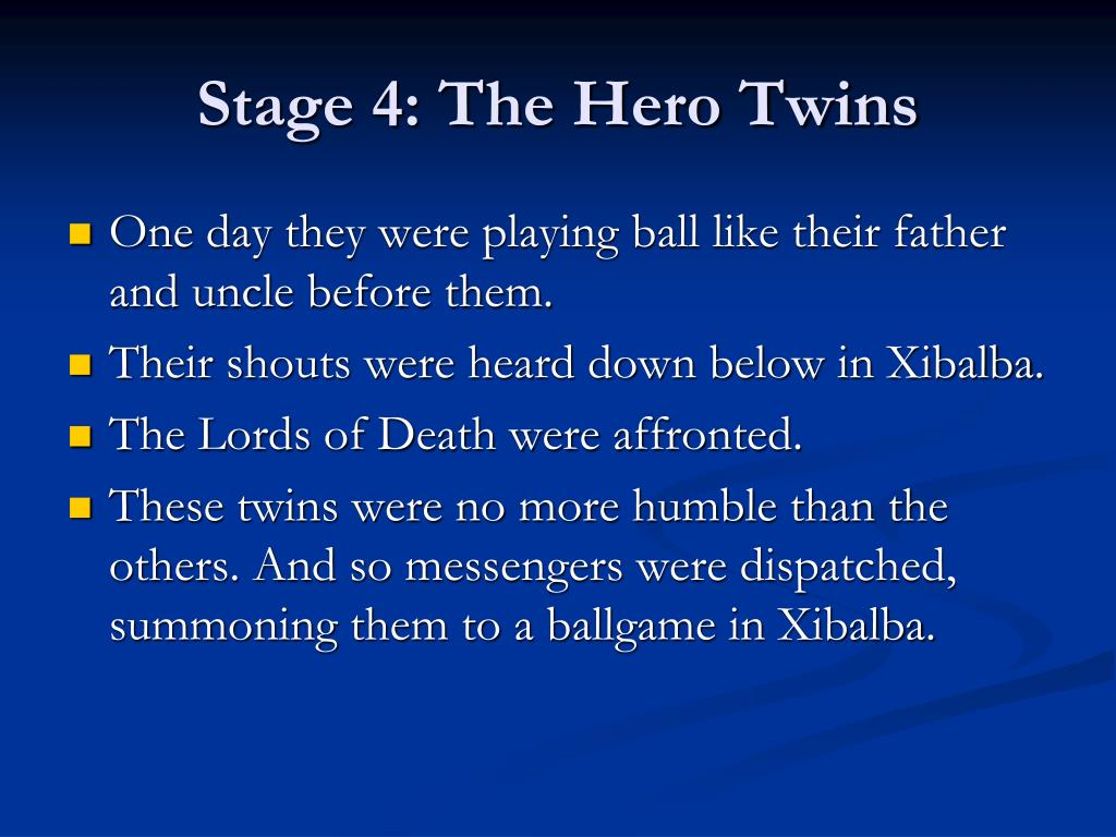 Stage 4: The Hero Twins