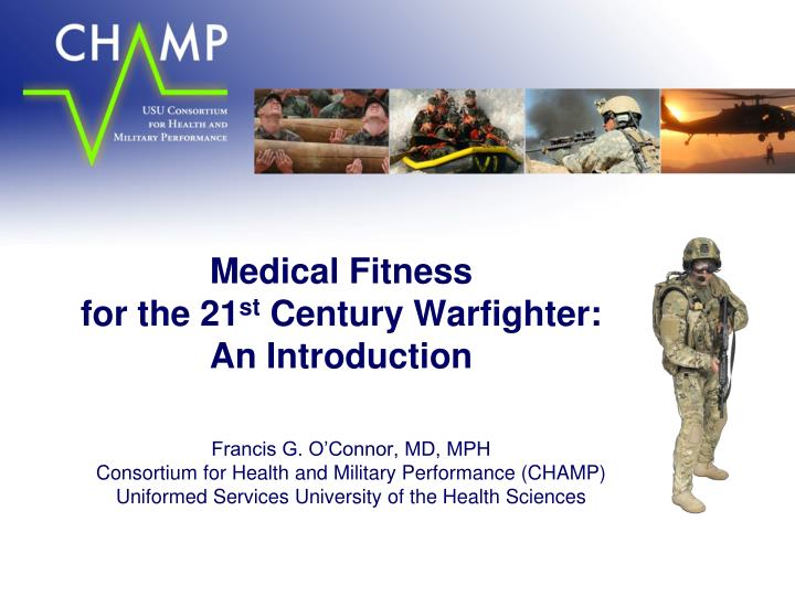 Medical fitness for the 21 st century warfighter an introduction