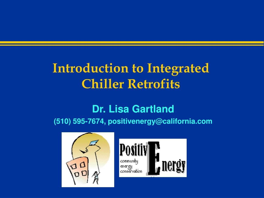 introduction to integrated chiller retrofits l.