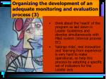 organizing the development of an adequate monitoring and evaluation process 3