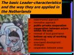 the basic leader characteristics and the way they are applied in the netherlands