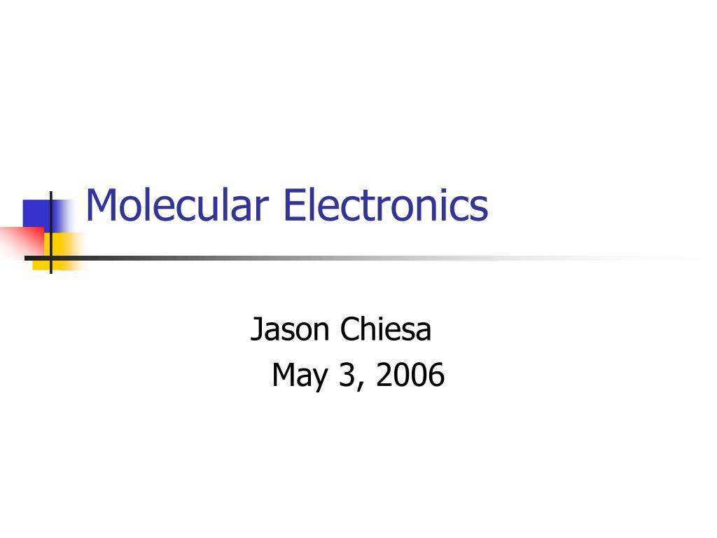 molecular electronics l.