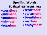 spelling words suffixed less ment ness