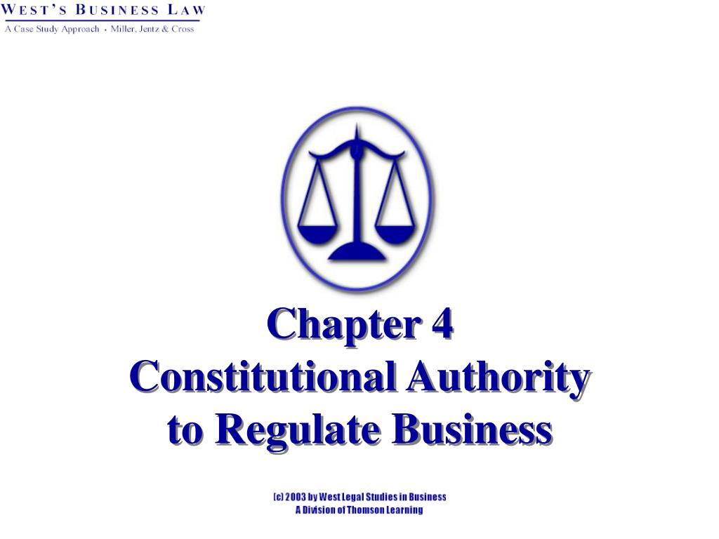chapter 4 constitutional authority to regulate business l.