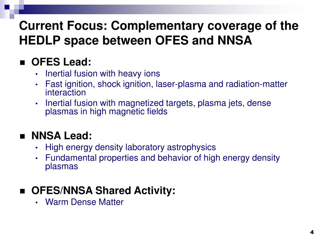 Current Focus: Complementary coverage of the HEDLP space between OFES and NNSA
