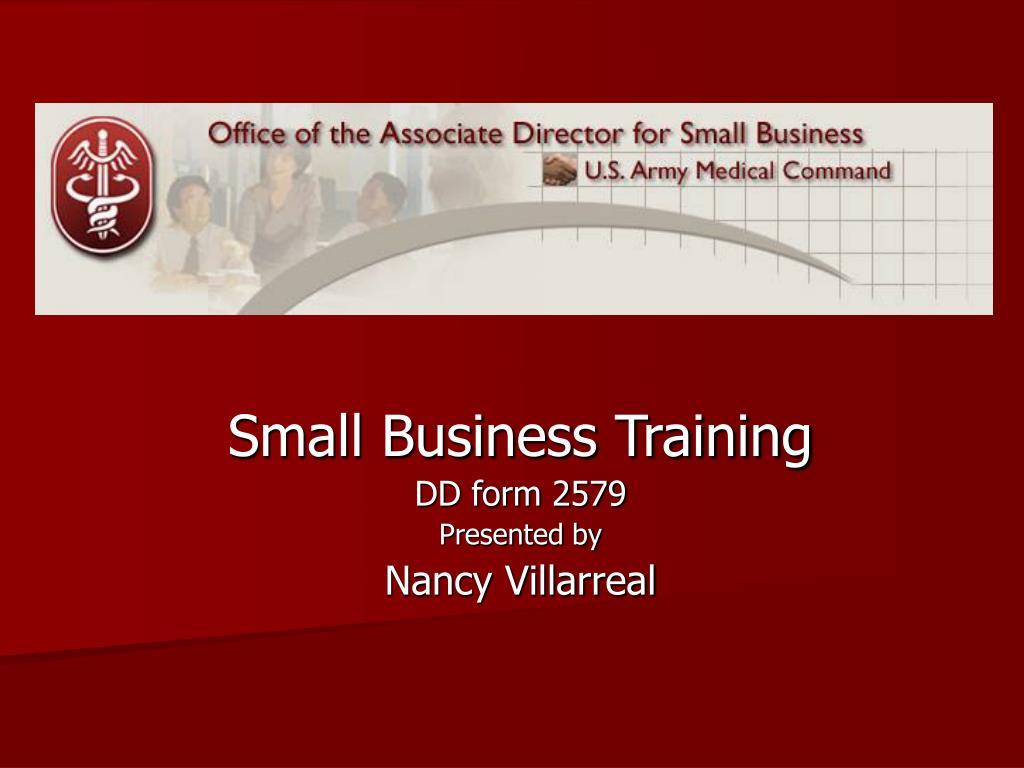 small business training dd form 2579 presented by nancy villarreal l.