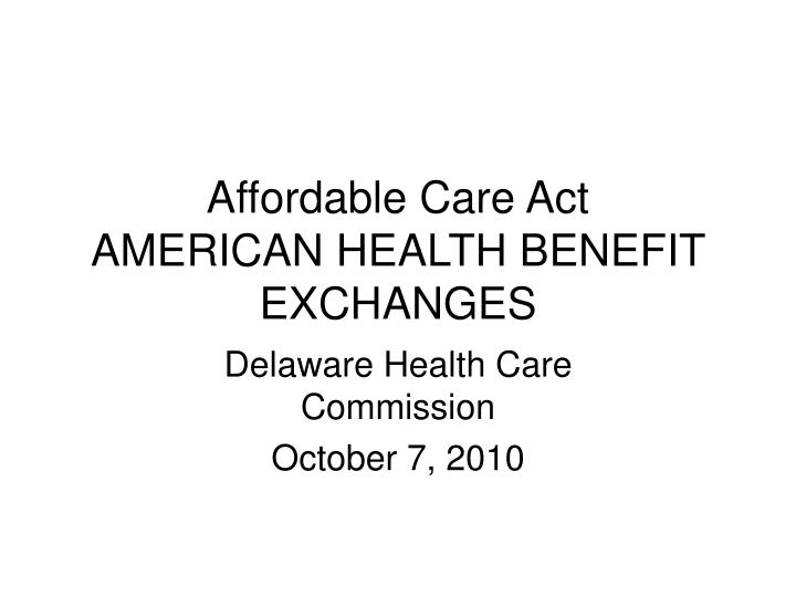 Affordable care act american health benefit exchanges