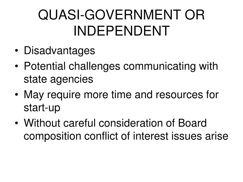 QUASI-GOVERNMENT OR INDEPENDENT