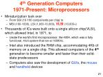 4 th generation computers 1971 present microprocessors