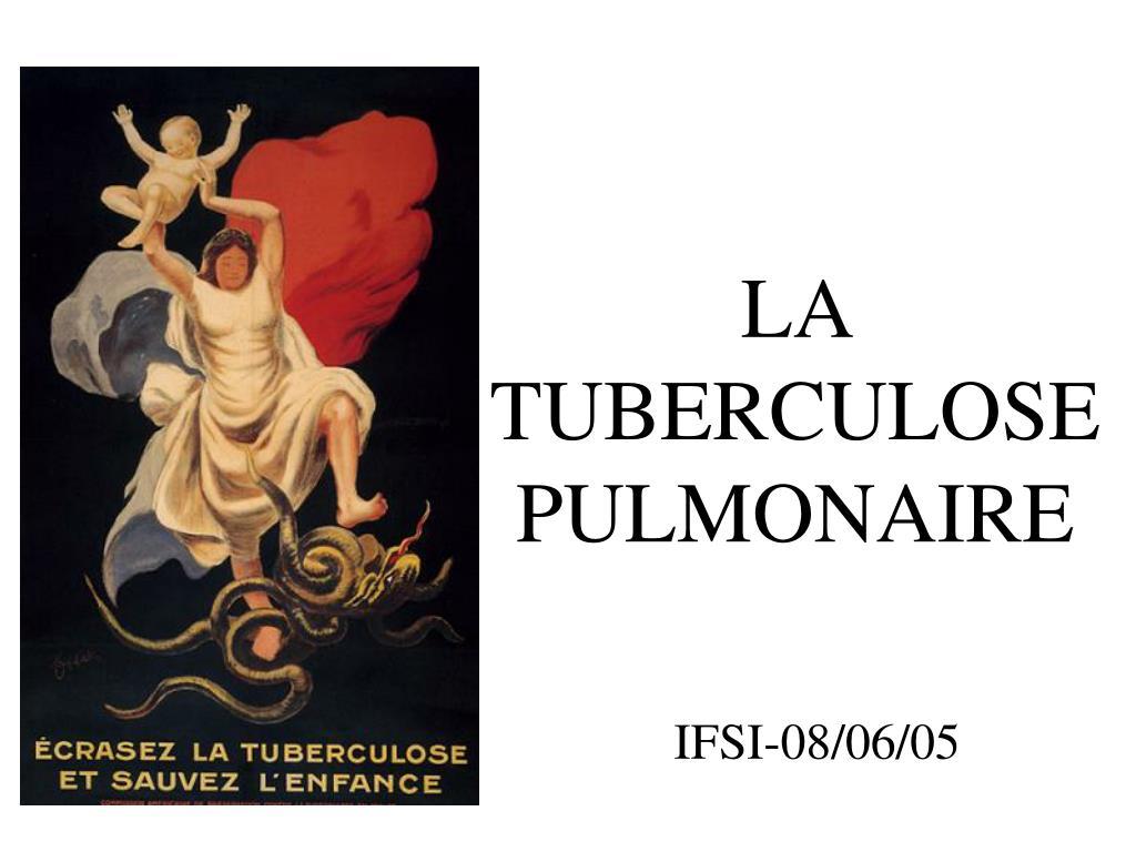 la tuberculose pulmonaire l.
