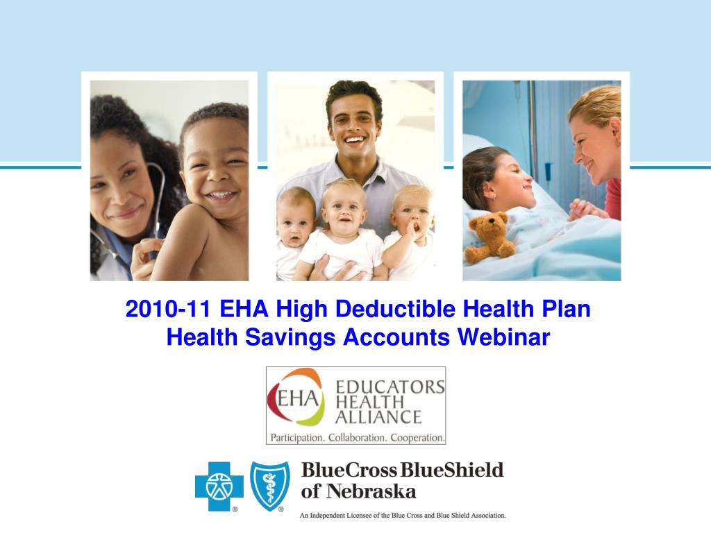 2010 11 eha high deductible health plan health savings accounts webinar l.