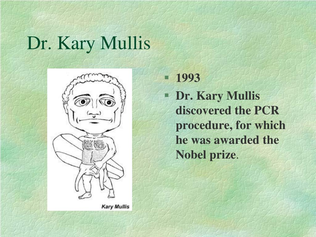 Dr. Kary Mullis